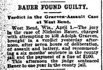 b1899 Apr 8 BAUER Nicholas FOUND GUILTY The Weekly Wisconsin_Milwaukee WI